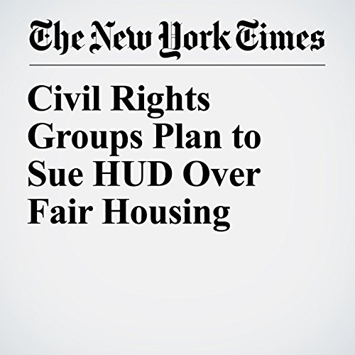 Civil Rights Groups Plan to Sue HUD Over Fair Housing audiobook cover art
