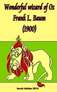 Wonderful wizard of Oz Frank L. Baum (1900)