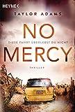 Buchinformationen und Rezensionen zu No Mercy - Diese Fahrt überlebst du nicht: Thriller von Taylor Adams