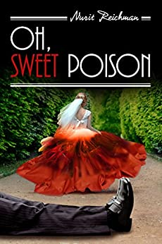 Oh, Sweet Poison: A Gripping Murder Mystery by [Nurit Reichman]