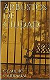 Arbustos de Ciudad (Spanish Edition)