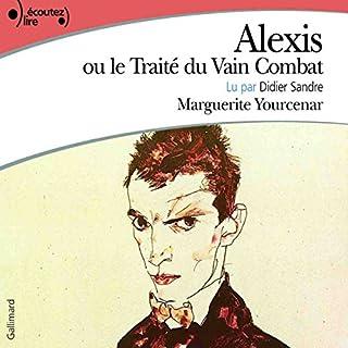 Alexis ou le Traité du Vain Combat                   De :                                                                                                                                 Marguerite Yourcenar                               Lu par :                                                                                                                                 Didier Sandre                      Durée : 3 h     8 notations     Global 4,1