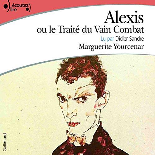 Alexis ou le Traité du Vain Combat audiobook cover art