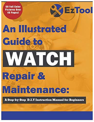 EZTool Professional Watch Repair Tool Kit: Plus 41-Page Illustrated Maintenance & Service Manual