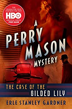 The Case of the Gilded Lily  The Perry Mason Mysteries Book 6