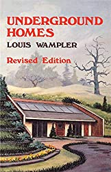 Image: Underground Homes | Paperback: 128 pages | by Louis Wampler (Author). Publisher: Pelican Publishing; 2 edition (March 31, 1999)
