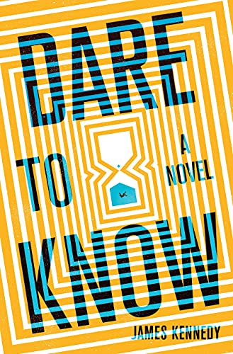 Image of Dare to Know: A Novel