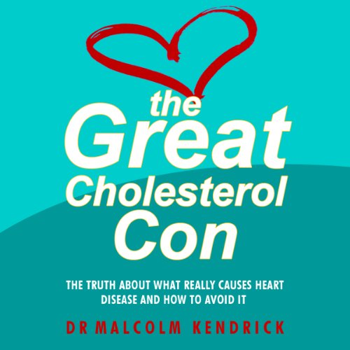 The Great Cholesterol Con audiobook cover art