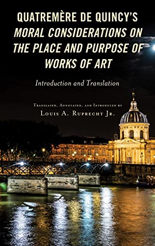 Quatremère de Quincy's Moral Considerations on the Place and Purpose of Works of Art: Introduction and Translation (Studies in Body and Religion) (English Edition)