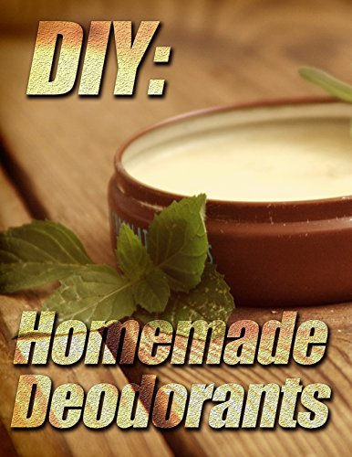 DIY: Homemade Deodorants by [Patricia Morgan]
