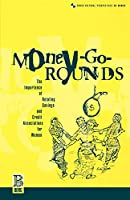 Money-Go-Rounds: The Importance of ROSCAs for Women (Cross-Cultural Perspectives on Women)