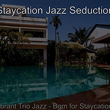 Vibrant Trio Jazz - Bgm for Staycations