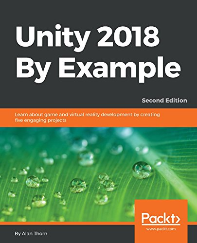 Unity 2018 By Example: Learn about game and virtual reality development by creating five engaging projects, 2nd Edition (English Edition)