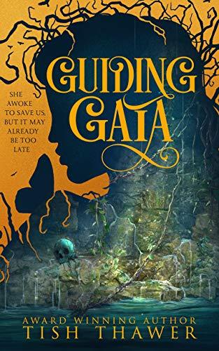 Guiding Gaia by [Tish Thawer]