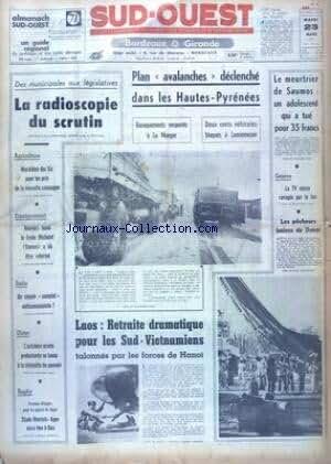 SUD OUEST [No 8263] du 23/03/1971 - DES MUNICIPALES AUX LEGISLATIVES - LA RADIOSCOPIE DU SCRUTIN - PLAN AVALANCHES DECLENCHE DANS LES HAUTES-PYRENEES - LE MEURTRIER DE SAUMOS - UN DOLESCENT QUI A TUE POUR 35 FRANCS - LES PECHEURS LUZIENS DE DAKAR - ITALIE- EST-CE UN SIMPLE COMPLOT ANTICOMMUNISTE - ULSTER - L'EXTREME DROITE PROTESTANTE SE LANCE A LA CONQUETE DU POUVOIR - LAOS - RETRAITE DRAMATIQUE POUR LES SUD-VIETNAMIENS - LES SPORTS - RUGBY