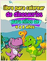 Libro para colorear de dinosaurios para niños de 4 a 8 años: Divertido e impresionante libro para colorear para niños con grandes dinosaurios. Libro para colorear para niños pequeños