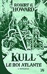 Kull, le roi atlante par Howard