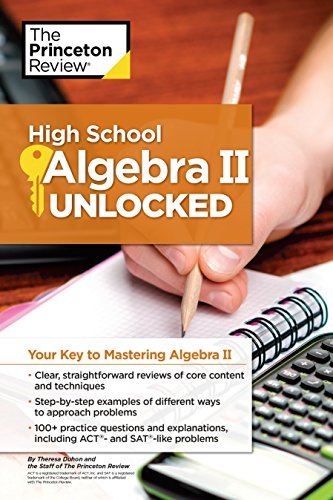 Compare Textbook Prices for High School Algebra II Unlocked: Your Key to Mastering Algebra II High School Subject Review  ISBN 9781101920077 by The Princeton Review