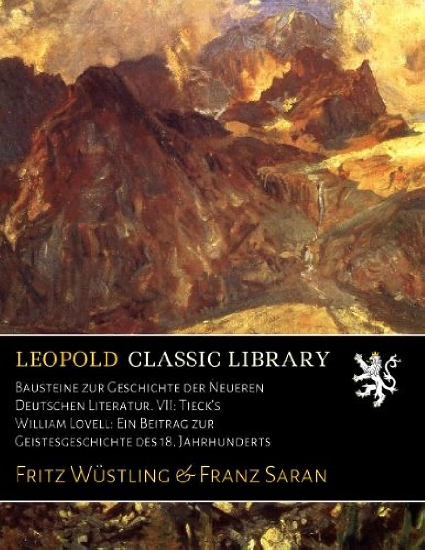 研究クレジット分注するBausteine zur Geschichte der Neueren Deutschen Literatur. VII: Tieck's William Lovell: Ein Beitrag zur Geistesgeschichte des 18. Jahrhunderts