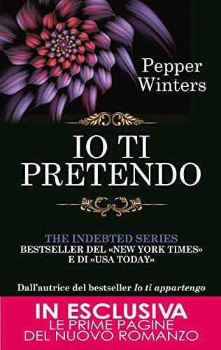 Io ti pretendo (The Indebted Series Vol. 2)