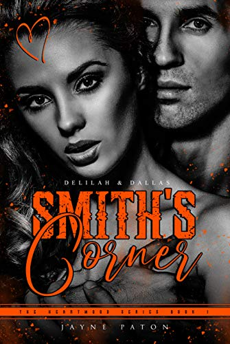 Smith's Corner: Delilah & Dallas: Romance with Sass and Heart (The Heartwood Series Book 1)