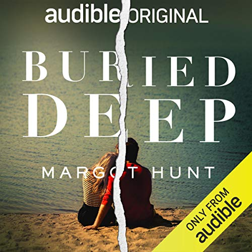 Buried Deep Audiobook By Margot Hunt cover art