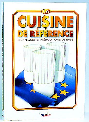 Livre ' La cuisine de référence : Techniques et préparations de base, fiches techniques de fabrication' de M. Maincent ; Nouvelle édition complète