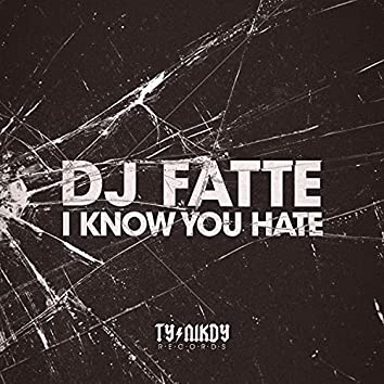 I Know You Hate