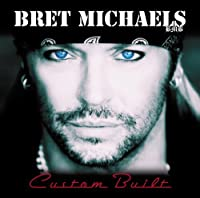 Custom Built by Bret Michaels (2010-07-06)