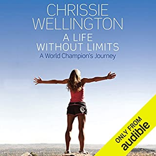 A Life Without Limits                   By:                                                                                                                                 Chrissie Wellington,                                                                                        Michael Aylwin                               Narrated by:                                                                                                                                 Imogen Church                      Length: 10 hrs and 8 mins     700 ratings     Overall 4.6