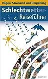 Damit Sie nicht im Regen stehen!: Schlechtwetterreiseführer Rügen, Stralsund und Umgebung (German Edition)