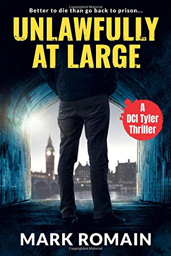 Unlawfully At Large: (A London Noir Crime thriller) (Jack Tyler, Band 2)