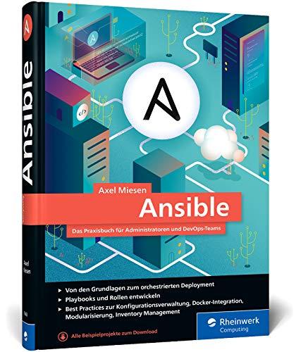 Ansible: Das Praxisbuch für Administratoren und DevOps-Teams