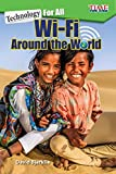 Technology For All: Wi-Fi Around the World (Exploring Reading)