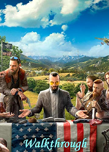 Far Cry 5 The Ultimate Guide - Tips - Tricks - Strategy and Walkthrough (English Edition)