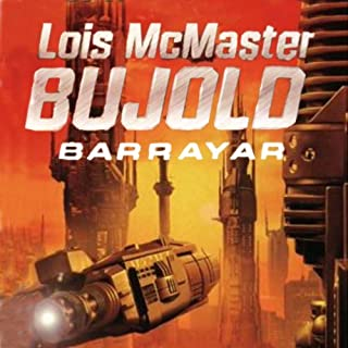 Barrayar     A Vorkosigan Adventure              By:                                                                                                                                 Lois McMaster Bujold                               Narrated by:                                                                                                                                 Grover Gardner                      Length: 11 hrs and 40 mins     2,417 ratings     Overall 4.5