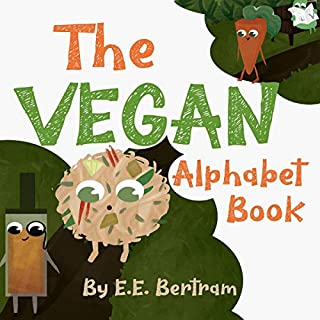 The Vegan Alphabet Book     Let's Learn the Alphabet - Vegan Style!: The Little Vegan Books              Written by:                                                                                                                                 E.E. Bertram                               Narrated by:                                                                                                                                 Esther Bertram                      Length: 4 mins     Not rated yet     Overall 0.0