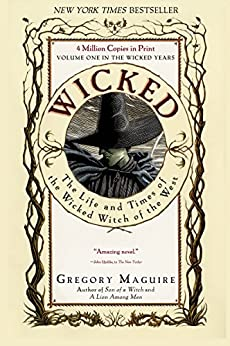 Wicked: Life and Times of the Wicked Witch of the West (Wicked Years Book 1) by [Gregory Maguire]