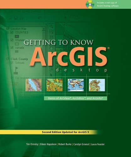 Getting to Know ArcGIS Desktop: The Basics of ArcView,...