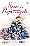 Florence Nightingale: The Woman and Her Legend - Mark Bostridge