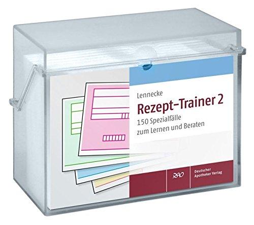 Rezept-Trainer 2: 150 Spezialfälle zum Lernen und Beraten