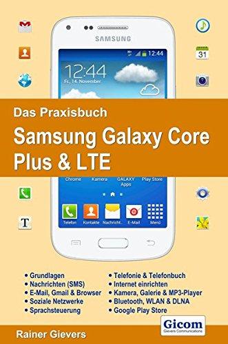 Das Praxisbuch Samsung Galaxy Core Plus & LTE: Handbuch für Einsteiger