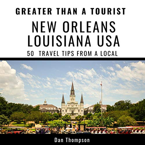 Greater Than a Tourist - New Orleans Louisiana USA audiobook cover art