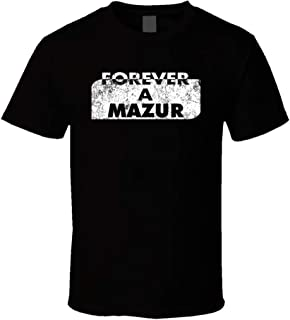 Forever a Mazur Last Name Family Reunion Group T Shirt