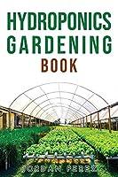 Hydroponics Gardening Book