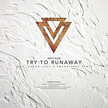Try to Runaway