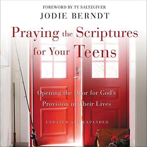 Praying the Scriptures for Your Teens  By  cover art