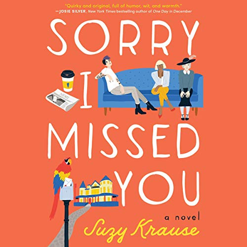 Sorry I Missed You Audiobook By Suzy Krause cover art