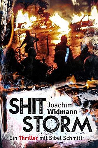 Shitstorm (Ein Thriller mit Sibel Schmitt)