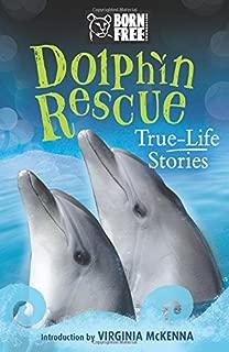 Dolphin Rescue: True-Life Stories (Born Free...Books)